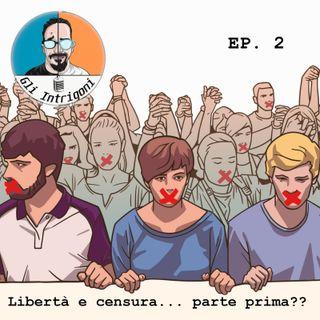 #2 Libertà e Censura... prima parte?? (Skype Sessions)