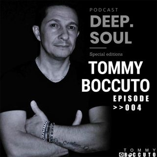 DEEPSOUL EP 004 MIX BY TOMMY BOCCUTO