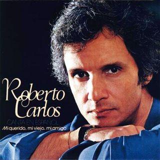 Roberto Carlos - Mi querido, mi viejo, mi amigo