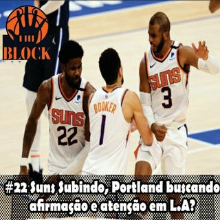 #22 - Suns Subindo, Portland Buscando Afirmação e Atenção no Lakers?