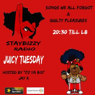 """StayBizzyRadio: Ep.18 - Juicy Tuesday - Songs We All Forgot - Hosted By """"Itz Ya Boi"""" Jay R"""
