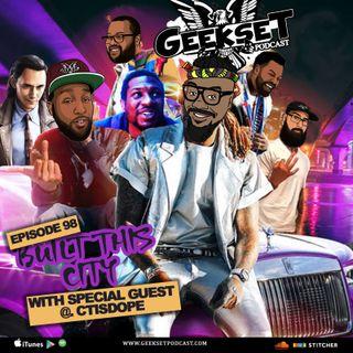Geekset Episode 98: Built This City ft. @CTisDope
