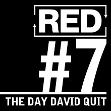RED 007: David's Last Real Job...