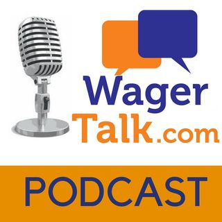 WagerTalk Sports Betting Podcast