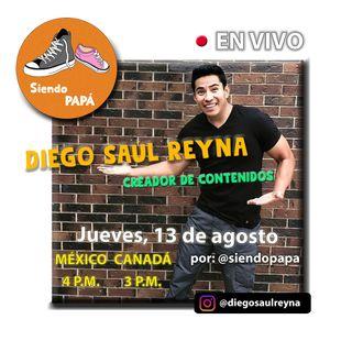 Siendo PAPÁ EN VIVO con Diego Saúl Reyna Programa #9