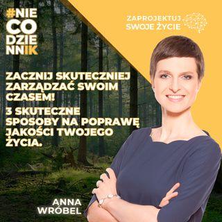 #NIECODZIENNIK-jak lepiej zarządzać czasem-Anna Wróbel