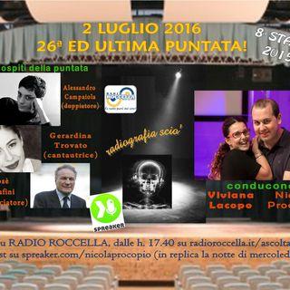 Radiografia Scio' - Puntata 26 ultima del 02-07-2016