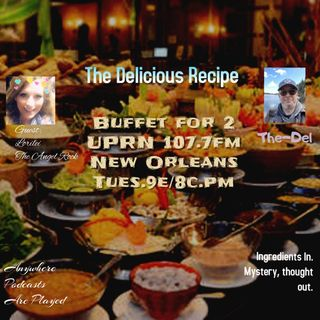 The Delicious Recipe Prepared by The-Del prepares a Buffet for 2. With guest Lorilei - the Angel Rock