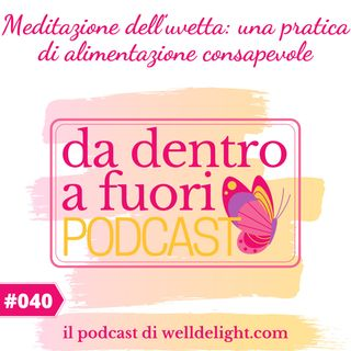 Meditazione dell'uvetta: una pratica di alimentazione consapevole