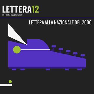 07. Cara Nazionale ti amo - Lettera alla Nazionale Italiana