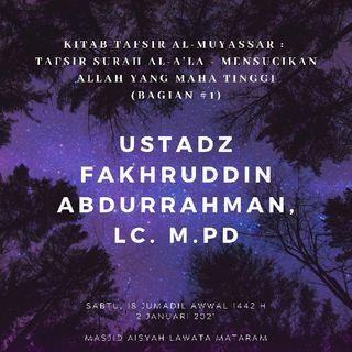 Kitab Tafsir Al-Muyassar : Tafsir Surah Al-A'la - Mensucikan Allah Yang Maha Tinggi (#1)- Ustadz Fakhruddin Abdurrahman, Lc, M.Pd