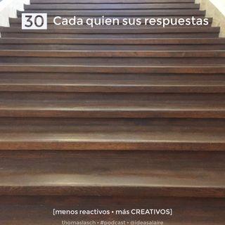 30 Cada quien sus respuestas