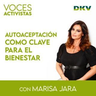 #10 - Marisa Jara, la autoaceptación como clave para el bienestar