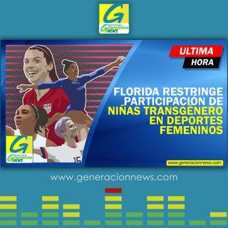 763: FLORIDA APRUEBA LEY QUE IMPIDE PARTICIPACIÓN DE NIÑAS Y MUJERES TRANSGÉNERO EN DEPORTES FEMENINOS