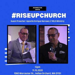 Apostle Enrique Narvaez #RiseUpChurch