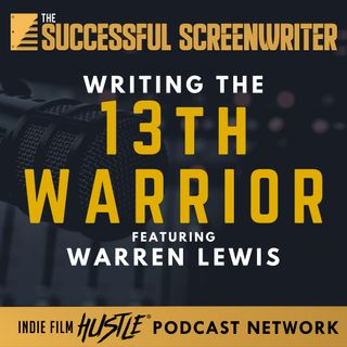 Ep 82 - Writing the 13th Warrior with Warren Lewis