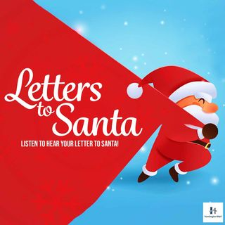 Letters To Santa: Episode 6 12/16/2020