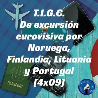 T.I.G.C. De excursión eurovisiva por Noruega, Finlandia, Lituania y Portugal (4x09)