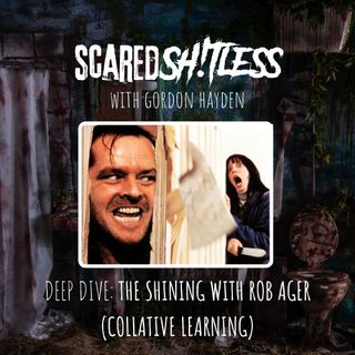 Episode 4 - DEEP DIVE: THE SHINING WITH ROB AGER