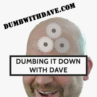 """Episode #17 Dumbing It Down With Dave """"To Malone with Love"""""""