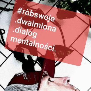 DOPOWIEŚCI ODŻYWCZE Dialog #4 / #róbswoje DWA IMIONA PODCAST