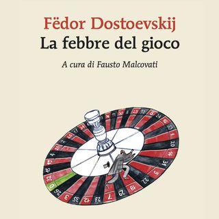"""Fausto Malcovati """"La febbre del gioco"""" Fedor Dostoevskij"""