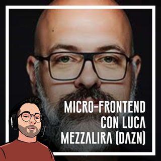 Ep.35 - Microfrontend con Luca Mezzalira (DAZN)