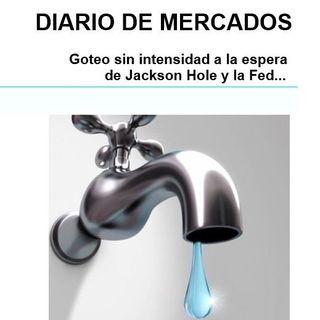 DIARIO DE MERCADOS Miércoles 18 Agosto