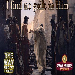 """John 19:1-15 """"I Find no Guilt in Him"""""""