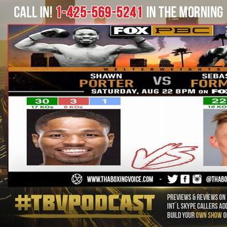 ☎️Shawn Porter vs. Sebastian Formella🔥NOW For WBC/IBF Eliminator😱Since When❓