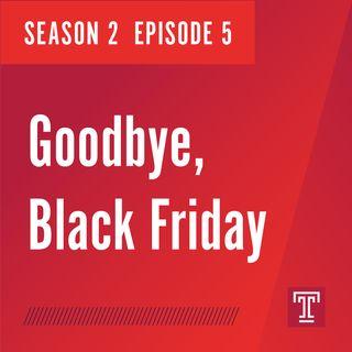 Goodbye, Black Friday