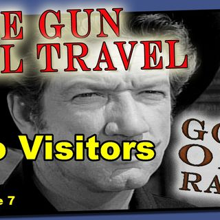 Have Gun, Will Travel, No Visitors Episode 7 | Good Old Radio #havegunwilltravel #oldtimeradio
