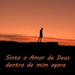 Reflexão 059 - Sinto o Amor de Deus dentro de mim agora