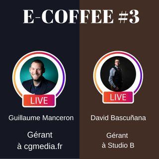 #3 E-Coffee avec David Bascuñana gérant de la société à Studio B