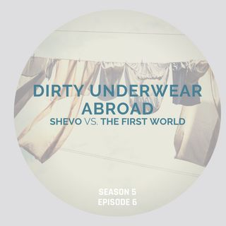 Dirty Underwear Abroad [Season 5, Episode 6]