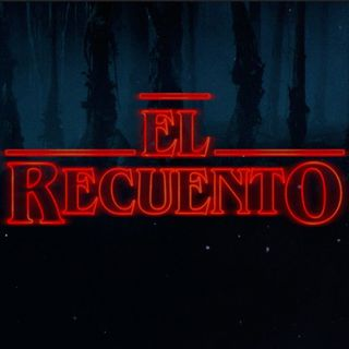 Ep.97 – El Recuento Strangers Things
