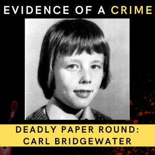 9. Deadly Paper Round: The Murder of Carl Bridgewater