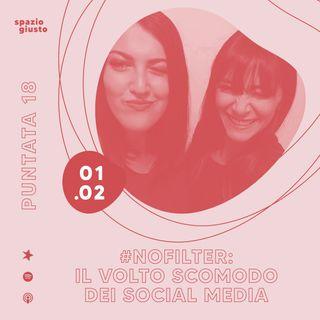 """Puntata 18 - #NoFilter: il volto """"scomodo"""" dei social media"""