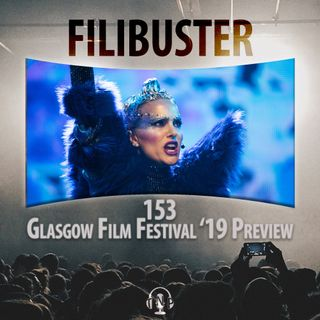 153 - Glasgow Film Festival '19 Preview