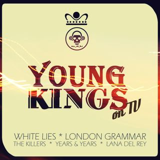 Kill_mR_DJ - Young Kings on TV (White Lies vs London Grammar vs The Killers vs Years & Years vs Lana Del Rey)