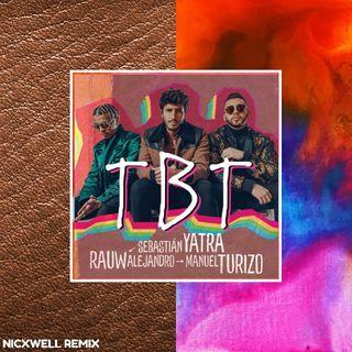 Sebastián Yatra, Rauw Alejandro & Manuel Turizo - TBT (Nicxwell Remix)