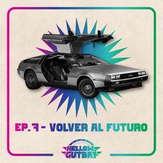 Ep. 7 - Volver al Futuro