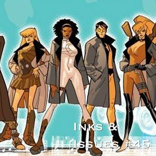 Inks & Issues #45 - Nextwave: Agents of H.A.T.E.
