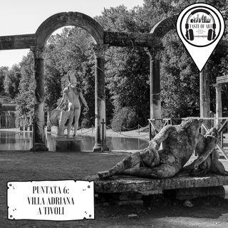 Puntata 6 - Villa Adriana a Tivoli