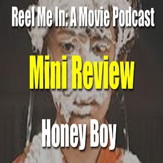 Mini Review: Honey Boy