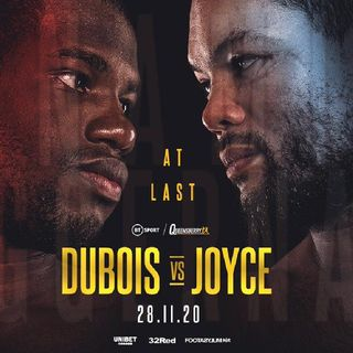 Preview Of The Heavyweight Boxing Fight Between Daniel Dubois - Joe Joyce Live On BT Sport And ESPN Plus Other Boxing Cards Worldwide