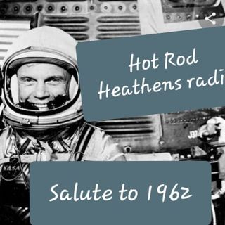 The Year is 1962 on Hot Rod Heathens Radio Show