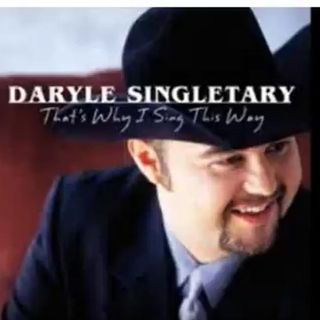 Darlye Singletary, Thats why i sing this way.