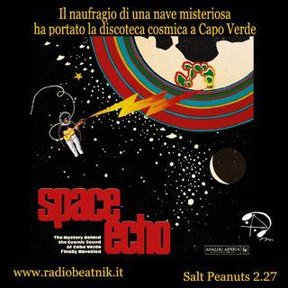 Salt Peanuts Ep. 2.27 Il naufragio di una nave misteriosa ha portato la discoteca cosmica a Capo Verde