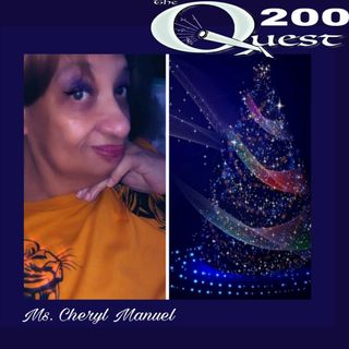 The Quest 200. Ms. Cheryl Manuel Holiday Wish